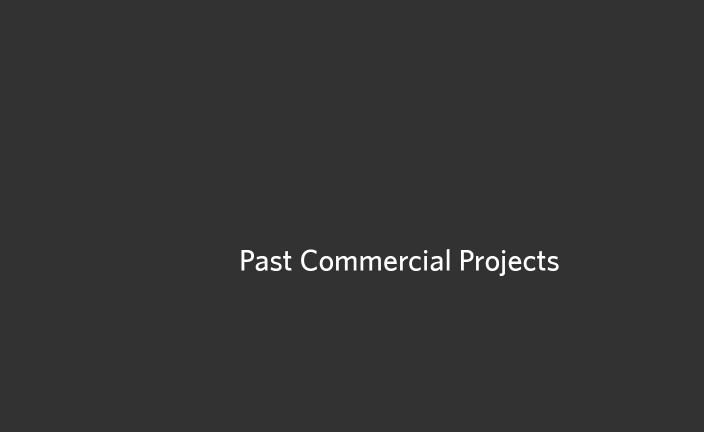 Past Commercial Projects