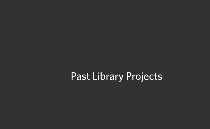 Past Library Projects