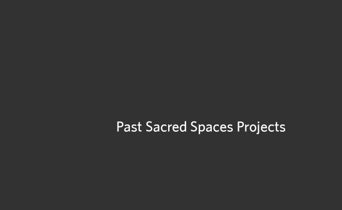 Past Sacred Spaces Projects